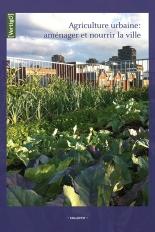 Agriculture urbaine : aménager et nourrir la ville